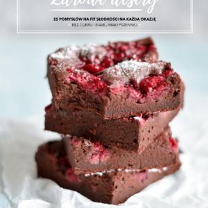 Zdrowe desery - 25 pomysłów na fit słodkości na każdą okazję bez mąki pszennej i cukru [ebook] Zdrowe jest czadowe - okładka